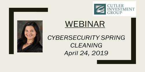 Webinar: Cybersecurity Spring Cleaning April 2019