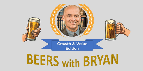 Beers with Bryan - Value and Growth